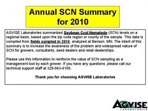 Annual SCN Summary for 2010 AGVISE Laboratories summarized