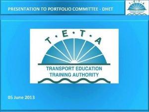 PRESENTATION TO PORTFOLIO COMMITTEE DHET 05 June 2013