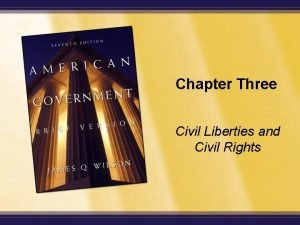 Chapter Three Civil Liberties and Civil Rights Enduring