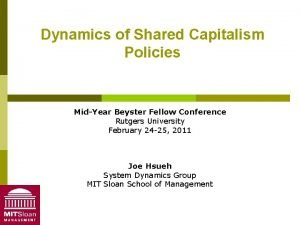 Dynamics of Shared Capitalism Policies MidYear Beyster Fellow