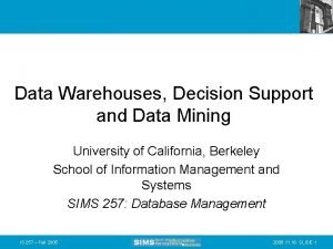 Data Warehouses Decision Support and Data Mining University