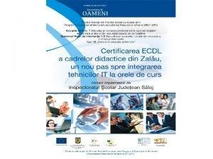 Certificarea ECDL a cadrelor didactice din Zalu un