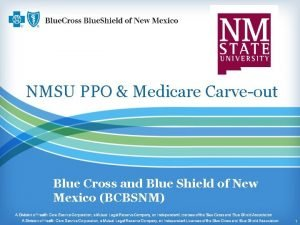 NMSU PPO Medicare Carveout Blue Cross and Blue