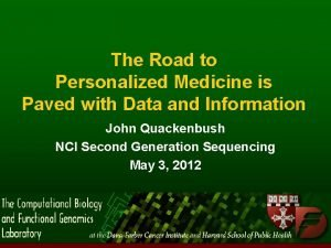 The Road to Personalized Medicine is Paved with
