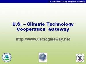 U S Climate Technology Cooperation Gateway U S