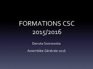 FORMATIONS CSC 20152016 Danuta Sosnowska Assemble Gnrale 2016