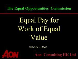 The Equal Opportunities Commission Equal Pay for Work