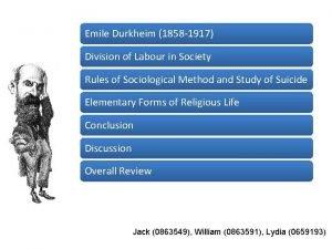 Emile Durkheim 1858 1917 Division of Labour in