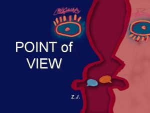 POINT of VIEW Z J OUTLINE Definition Origination