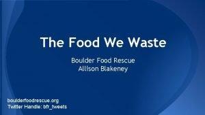 The Food We Waste Boulder Food Rescue Allison