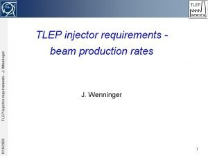 9182020 TLEP injector requirements J Wenninger TLEP injector