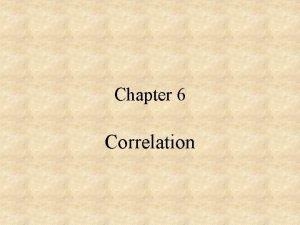 Chapter 6 Correlation Different types of correlation coefficient