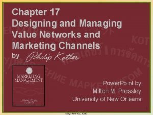 Chapter 17 Designing and Managing Value Networks and