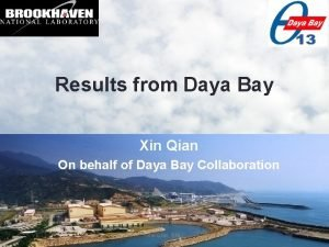 Results from Daya Bay Xin Qian On behalf