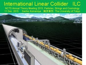 International Linear Collider ILC NCTS Annual Theory Meeting