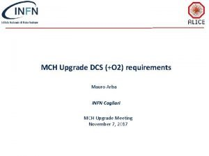 MCH Upgrade DCS O 2 requirements Mauro Arba