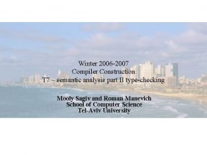 Winter 2006 2007 Compiler Construction T 7 semantic