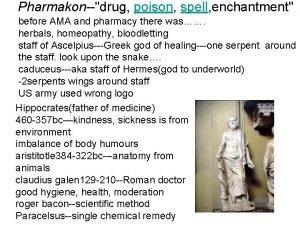 Pharmakondrug poison spell enchantment before AMA and pharmacy
