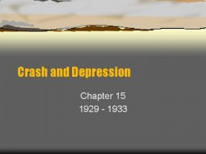 Crash and Depression Chapter 15 1929 1933 Setting