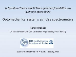 Is Quantum Theory exact From quantum foundations to