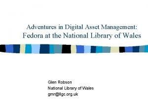 Adventures in Digital Asset Management Fedora at the