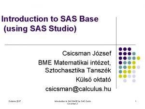 Introduction to SAS Base using SAS Studio Csicsman