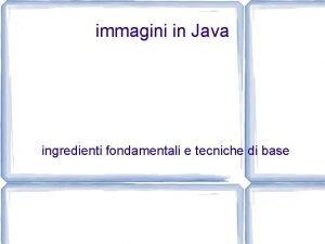 immagini in Java ingredienti fondamentali e tecniche di
