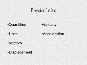 Physics Intro Quantities Velocity Units Acceleration Vectors Displacement