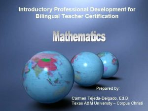 Introductory Professional Development for Bilingual Teacher Certification Introductory