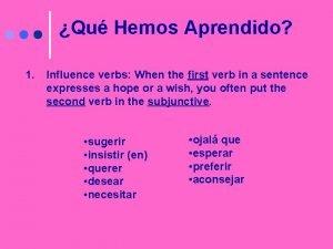 Qu Hemos Aprendido 1 Influence verbs When the
