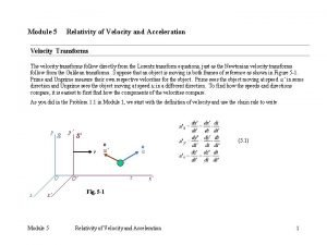 Module 5 Relativity of Velocity and Acceleration Velocity