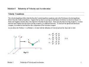 Module 5 Relativity of Velocity and Acceleration Velocity