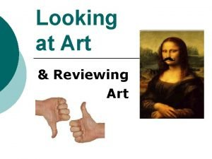 Looking at Art Reviewing Art BTW If youve