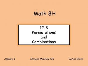 Math 8 H 12 3 Permutations and Combinations
