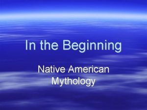 In the Beginning Native American Mythology Native American