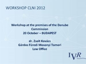 WORKSHOP CLNI 2012 Workshop at the premises of