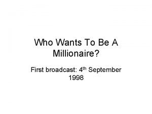 Who Wants To Be A Millionaire First broadcast
