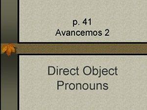 p 41 Avancemos 2 Direct Object Pronouns Direct