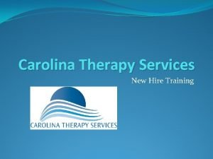 Carolina Therapy Services New Hire Training Welcome Carolina