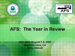AFS The Year in Review AFS 2007 August