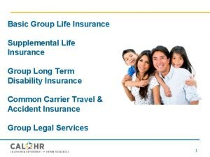 Basic Group Life Insurance Supplemental Life Insurance Group