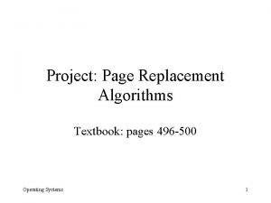 Project Page Replacement Algorithms Textbook pages 496 500