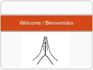 Welcome Bienvenidos Treasurers Report Sinclair Szerbrat Fundraising towards