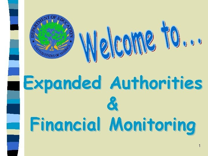 Expanded Authorities Financial Monitoring 1 The Expanded Authorities