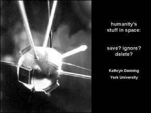 humanitys stuff in space save ignore delete Kathryn