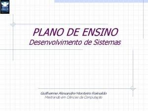PLANO DE ENSINO Desenvolvimento de Sistemas Guilherme Alexandre