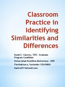 Classroom Practice in Identifying Similarities and Differences David