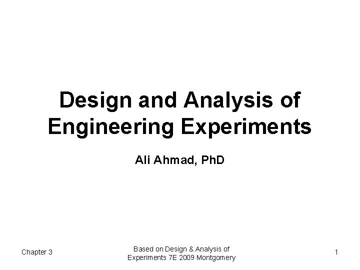 Design and Analysis of Engineering Experiments Ali Ahmad