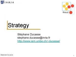 Strategy Stphane Ducasse stephane ducasseinria fr http www