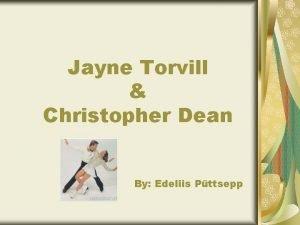 Jayne Torvill Christopher Dean By Edeliis Pttsepp Christopher